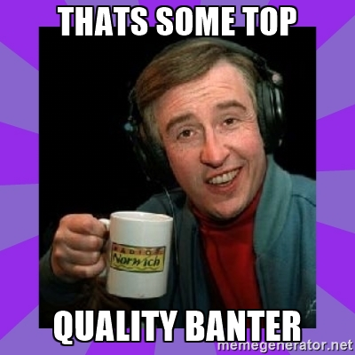 664ac1c583207e3e5498427e5cde4460_alan-partridge-thats-some-banter-meme-alan-partridge_400-400